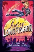 Cover-Bild zu Lucy Longfinger - einfach unfassbar!: Gefährliche Geburtstagsgrüße von Habschick, Anja