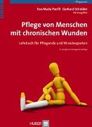 Cover-Bild zu Pflege von Menschen mit chronischen Wunden von Panfil, Eva-Maria (Hrsg.)
