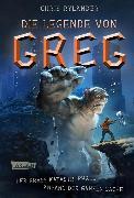 Cover-Bild zu Die Legende von Greg 1: Der krass katastrophale Anfang der ganzen Sache (eBook) von Rylander, Chris