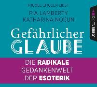 Cover-Bild zu Gefährlicher Glaube von Nocun, Katharina