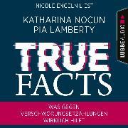 Cover-Bild zu True Facts - Was gegen Verschwörungserzählungen wirklich hilft (Ungekürzt) (Audio Download) von Lamberty, Pia