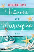Cover-Bild zu Träume in Meeresgrün (eBook) von Covi, Miriam