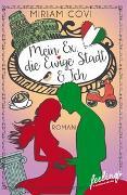 Cover-Bild zu Mein Ex, die Ewige Stadt & Ich von Covi, Miriam