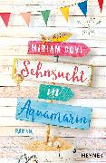 Cover-Bild zu Sehnsucht in Aquamarin (eBook) von Covi, Miriam