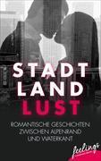 Cover-Bild zu Stadt, Land, Lust (eBook) von Brückmann, Kathrin