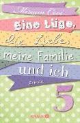 Cover-Bild zu Eine Lüge, die Liebe, meine Familie und ich 5 (eBook) von Covi, Miriam