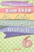 Cover-Bild zu Eine Lüge, die Liebe, meine Familie und ich 6 (eBook) von Covi, Miriam