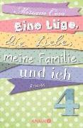 Cover-Bild zu Eine Lüge, die Liebe, meine Familie und ich 4 (eBook) von Covi, Miriam