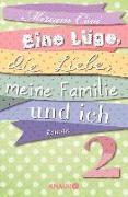 Cover-Bild zu Eine Lüge, die Liebe, meine Familie und ich 2 (eBook) von Covi, Miriam