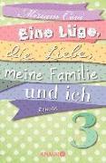 Cover-Bild zu Eine Lüge, die Liebe, meine Familie und ich 3 (eBook) von Covi, Miriam