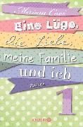 Cover-Bild zu Eine Lüge, die Liebe, meine Familie und ich 1 (eBook) von Covi, Miriam