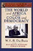 Cover-Bild zu The World and Africa and Color and Democracy (the Oxford W. E. B. Du Bois) von Du Bois, W. E. B.