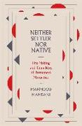 Cover-Bild zu Neither Settler nor Native von Mamdani, Mahmood