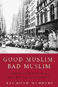 Cover-Bild zu Good Muslim, Bad Muslim von Mamdani, Mahmood