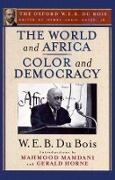 Cover-Bild zu The World and Africa and Color and Democracy von Du Bois, W. E. B.