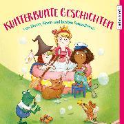 Cover-Bild zu Kunterbunte Geschichten - Von Hexen, Nixen und besten Freundinnen (Audio Download) von Stellmacher, Hermien
