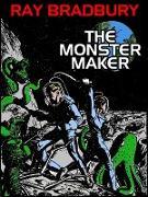 Cover-Bild zu The Monster Maker (eBook) von Bradbury, Ray