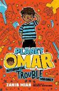 Cover-Bild zu Planet Omar: Accidental Trouble Magnet von Mian, Zanib