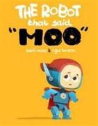Cover-Bild zu The Robot That Said Moo von Mian, Zanib