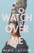 Cover-Bild zu Watch Over Me von LaCour, Nina
