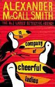 Cover-Bild zu In the Company of Cheerful Ladies von McCall Smith, Alexander