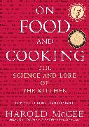 Cover-Bild zu On Food and Cooking: The Science and Lore of the Kitchen von McGee, Harold
