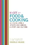Cover-Bild zu McGee on Food and Cooking: An Encyclopedia of Kitchen Science, History and Culture von Mcgee, Harold