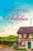 Cover-Bild zu Ein Weinberg zum Verlieben von Nunn, Kayte