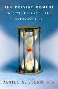 Cover-Bild zu The Present Moment in Psychotherapy and Everyday Life von Stern, Daniel N.