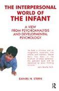 Cover-Bild zu The Interpersonal World of the Infant (eBook) von Stern, Daniel N.