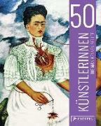 Cover-Bild zu 50 Künstlerinnen, die man kennen sollte von Weidemann, Christiane