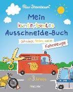 Cover-Bild zu Mein kunterbuntes Ausschneidebuch - Fahrzeuge. Ausschneiden, ausmalen, kleben. Ein Bastelbuch ab 3 Jahren von Sternbaum, Nico