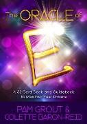 Cover-Bild zu The Oracle of E: An Oracle Card Deck to Manifest Your Dreams von Grout, Pam