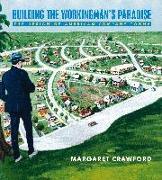 Cover-Bild zu Building the Workingman's Paradise von Crawford, Margaret