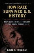 Cover-Bild zu How Race Survived US History von Roediger, David R.
