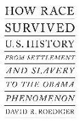 Cover-Bild zu How Race Survived Us History von Roediger, David R
