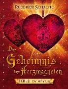 Cover-Bild zu Das Geheimnis des Herzmagneten - Die Befreiung von Schache, Ruediger