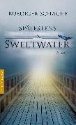 Cover-Bild zu Spätestens in Sweetwater (eBook) von Schache, Ruediger