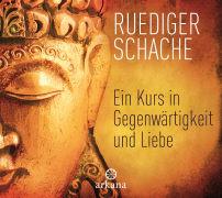 Cover-Bild zu Ein Kurs in Gegenwärtigkeit und Liebe von Schache, Ruediger