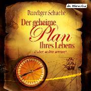 Cover-Bild zu Der geheime Plan Ihres Lebens (Audio Download) von Schache, Ruediger