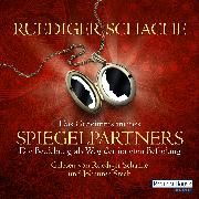Cover-Bild zu Das Geheimnis meines Spiegelpartners (Audio Download) von Schache, Ruediger