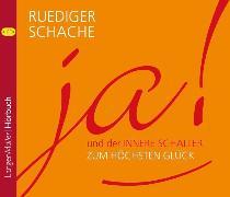Cover-Bild zu ja! und der innerer Schalter zum höchsten Glück (Audio Download) von Schache, Ruediger