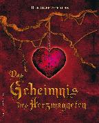 Cover-Bild zu Das Geheimnis des Herzmagneten (eBook) von Schache, Ruediger