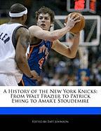 Cover-Bild zu A History of the New York Knicks: From Walt Frazier to Patrick Ewing to Amar'e Stoudemire von Johnson, Taft