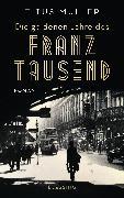 Cover-Bild zu Die goldenen Jahre des Franz Tausend (eBook) von Müller, Titus
