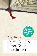 Cover-Bild zu Vom Abenteuer, einen Roman zu schreiben (eBook) von Müller, Titus