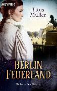 Cover-Bild zu Berlin Feuerland (eBook) von Müller, Titus