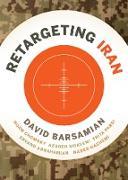 Cover-Bild zu ReTargeting Iran (eBook) von Barsamian, David