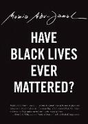 Cover-Bild zu Have Black Lives Ever Mattered? (eBook) von Abu-Jamal, Mumia
