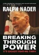 Cover-Bild zu Breaking Through Power: It's Easier Than We Think von Nader, Ralph